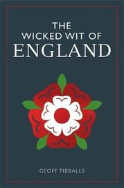 The Wicked Wit of England by Geoff Tibballs