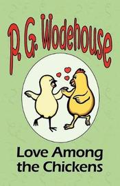 Love Among the Chickens by P.G. Wodehouse