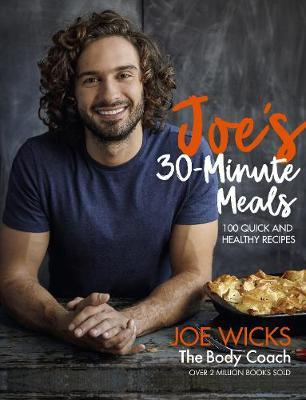 Joe's 30 Minute Meals by Joe Wicks