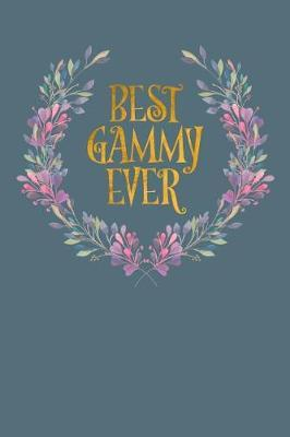 Best Gammy Ever by Grandmother's Journal