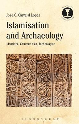 Islamisation and Archaeology by Jose C. Carvajal Lopez image