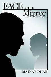 Face in the Mirror: ...and Other Poems by Mainak Dhar image