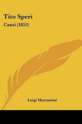 Tito Speri: Canti (1853) by Luigi Mercantini image