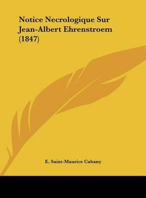 Notice Necrologique Sur Jean-Albert Ehrenstroem (1847) by E Saint Maurice Cabany image