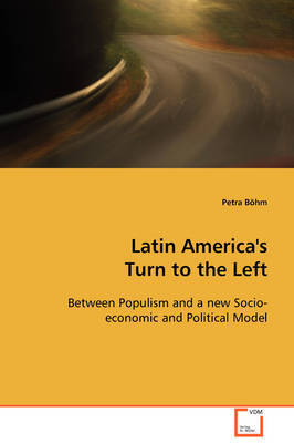 Latin America's Turn to the Left by Petra Bohm