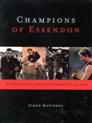 Champions of Essendon by Simon Matthews image