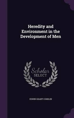 Heredity and Environment in the Development of Men by Edwin Grant Conklin image