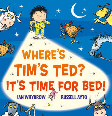 Where's Tim's Ted? It's Time for Bed! by Ian Whybrow image
