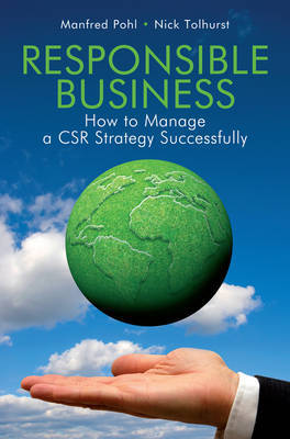 Responsible Business - How to Manage a Csr Strategy Successfully by Manfred Pohl image