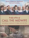 The Life and Times of Call the Midwife by Heidi Thomas