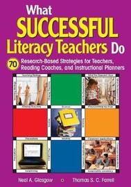 What Successful Literacy Teachers Do by Neal A. Glasgow image