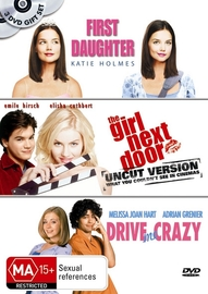 First Daughter / Girl Next Door / Drive Me Crazy (3 Disc Set) on DVD image