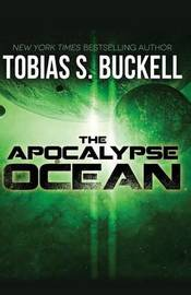 The Apocalypse Ocean by Tobias S Buckell