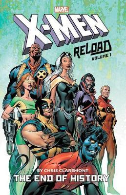 X-men: Reload By Chris Claremont Vol. 1 - The End Of History by Chris Claremont
