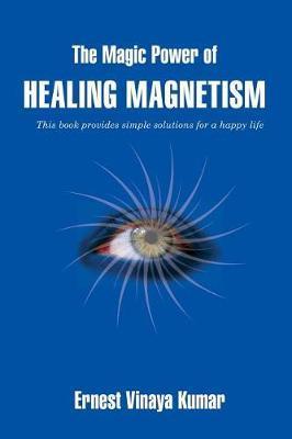 The Magic Power of Healing Magnetism by Ernest Vinaya Kumar image