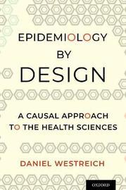 Epidemiology by Design by Daniel Westreich