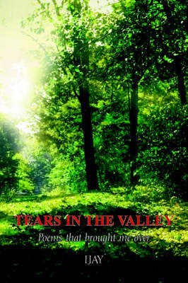 Tears in the Valley by IJAY