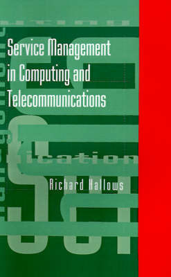 Service Management in Computing and Telecommunications by Richard Hallows