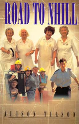 The Road to Nhill by Alison Tilson