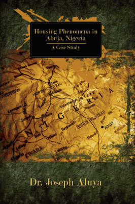 Housing Phenomena in Abuja, Nigeria by Joseph Aluya