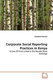 Corporate Social Reporting Practices in Kenya by Elizabeth Kalunda