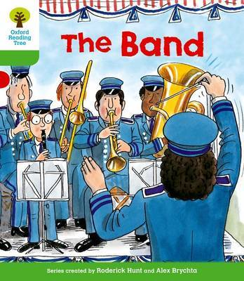 Oxford Reading Tree: Level 2: More Patterned Stories A: The Band by Roderick Hunt