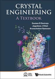 Crystal Engineering: A Textbook by Gautam R Desiraju