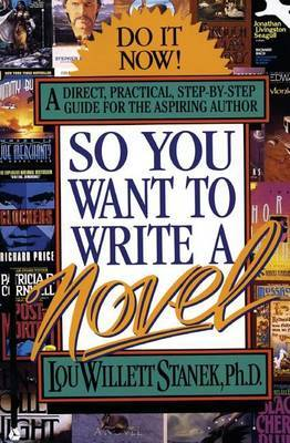 So You want to Write a Novel ? by , Lou Stanek image