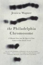Philadelphia Chromosome by Jessica Wapner