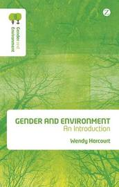 Gender and Environment: An Introduction by Wendy Harcourt