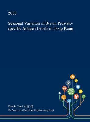 Seasonal Variation of Serum Prostate-Specific Antigen Levels in Hong Kong by Ka-Kit Tsui