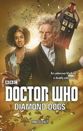 Doctor Who: Diamond Dogs by Mike Tucker