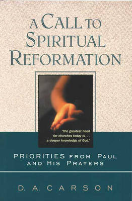 A Call to Spiritual Reformation by D.A. Carson image