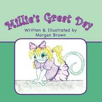 Millie's Great Day by Morgan Brown