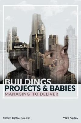 Buildings, Projects, and Babies by Yasser Osman