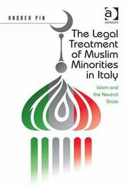 The Legal Treatment of Muslim Minorities in Italy by Andrea Pin image