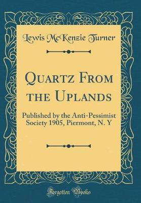 Quartz from the Uplands by Lewis McKenzie Turner