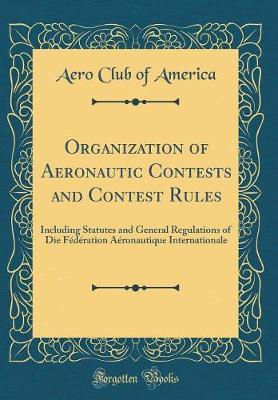Organization of Aeronautic Contests and Contest Rules by Aero Club of America image