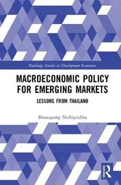 Macroeconomic Policy for Emerging Markets by Bhanupong Nidhiprabha