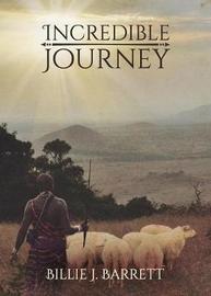 Incredible Journey by Billie J Barrett image