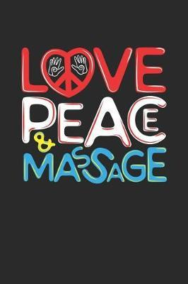 Love Peace & Massage by Values Tees
