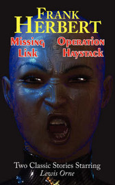 Missing Link & Operation Haystack - Two Classic Stories Starring Lewis Orne by Frank Herbert