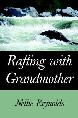 Rafting with Grandmother by Nellie M Reynolds image