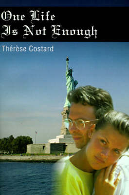 One Life is Not Enough by Therese Costard