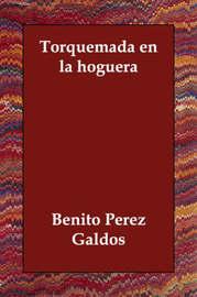 Torquemada En La Hoguera by Benito Perez Galdos