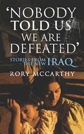 Nobody Told Us We Are Defeated by Rory McCarthy image