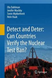 Detect and Deter: Can Countries Verify the Nuclear Test Ban? by Ola Dahlman
