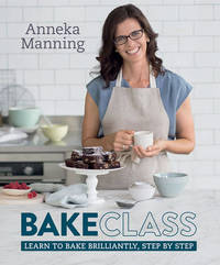 Bakeclass by Anneka Manning