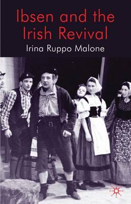Ibsen and the Irish Revival by Irina Ruppo Malone