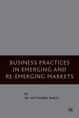 Business Practices in Emerging and Re-Emerging Markets by S Singh image